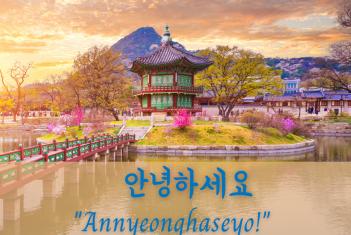 Annyeonghaseyo – Greetings of Peace